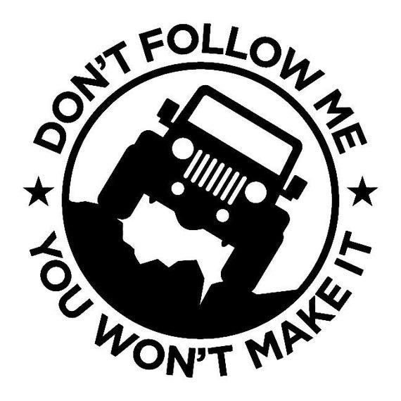 Items Similar To Don T Follow Me Jeep Decal Outdoor