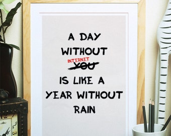 Funny Typography Print, A day without you quote, wall decor, 3 sizes available