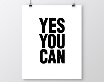 Yes You Can Printable Art, Inspirational & Motivational Typography Print, Quote Decor, Instant Download, Wall Art, Black and White