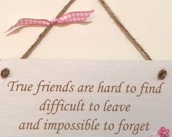 True friends are hard to find Gift Chic Hand finished Wooden Hanging Plaque Best Friend *P15*