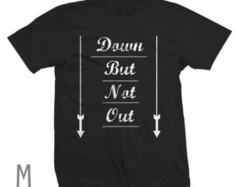 Down But Not Out T-shirt