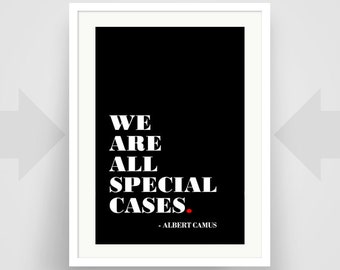 Albert Camus Quote, We are all special cases, Typographic Print, Art Poster, Art, Writer Gift, Minimalist, Black and White, Graphic Design