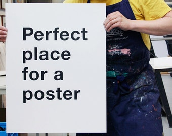 Perfect place for a poster (screenprint)