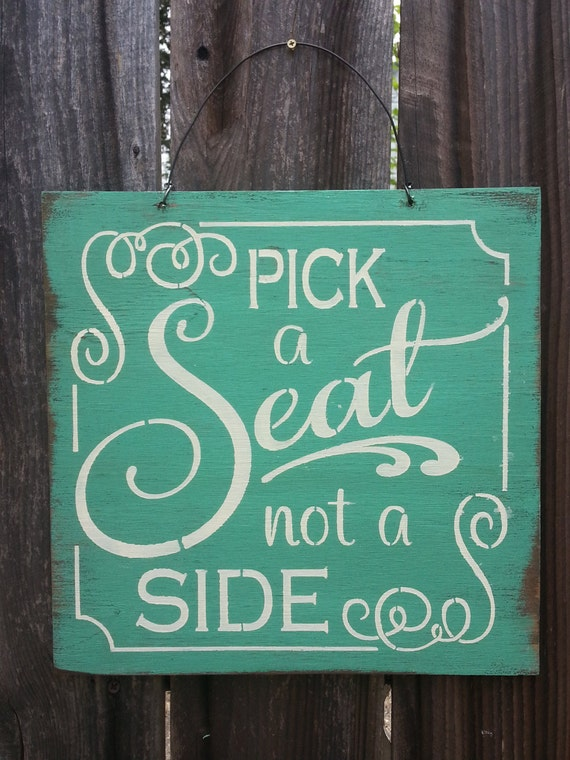 Pick A Seat Not A Side Sign Wedding Sign Wedding Decor