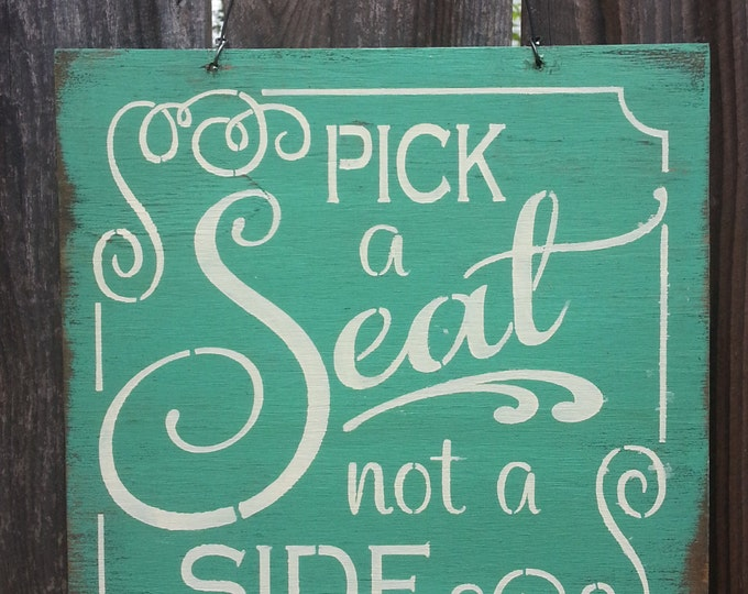 Pick A Seat Not A Side Sign, wedding sign, wedding decor, wedding signage, rustic decor, rustic sign,  rustic wedding sign, rustic sign, 141