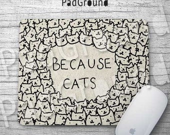 Because Cats, Personalized Computer Mouse Pad, Cute Cats, Pattern, Natural Soft Fabric rubber backing Mouse Pad - BC01