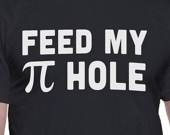 Feed My Pi Hole T-Shirt