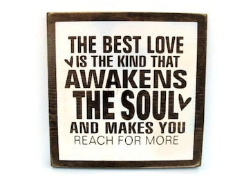 Wedding Sign Rustic Wood Wall Home Decor Gift - The Best Love is the Kind That Awakens The Soul (#1248)