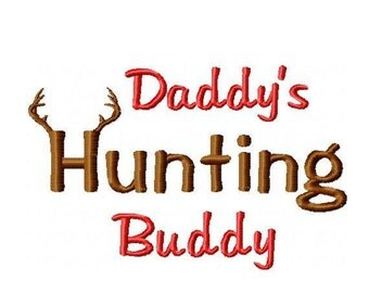 Daddy's Hunting Buddy Embroidery Design - Instant Download
