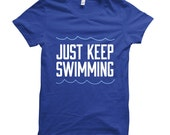 Just Keep Swimming - Made to Order Tee Shirt - Happily Ever Tees