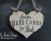 Grandpa, Here Comes YOUR BRIDE Sign, Vintage Wedding Sign, Heart Shaped Wedding Sign, Ring Bearer Sign