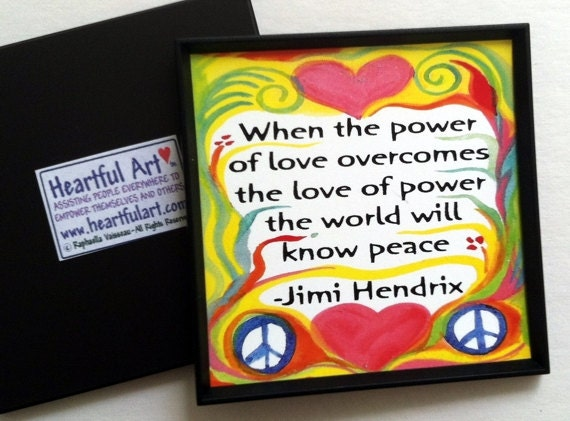 When the POWER of LOVE Jimi HENDRIX Inspirational Quote Positive Motivational Print Peace Yoga Meditation Heartful Art by Raphaella Vaisseau