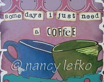 need a coffee - 5 x 7 ORIGINAL COLLAGE by Nancy Lefko