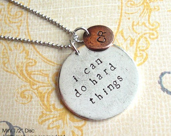 I Can Do Hard Things. Grande Round Quote Necklace with mini tag. Phrase or GPS Lat/Long. Hand Stamped Metal Charm Gift. Silver, Copper, Gold