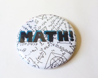 MATH! Pinback Button OR Magnet -- 2.25 inch