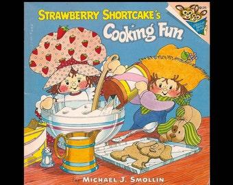 Strawberry Shortcake's Cooking Fun by Michael J. Smollin - Vintage Recipe Book c. 1980