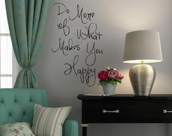 Do More of What Makes You Happy vinyl lettering wall quote decal sticker
