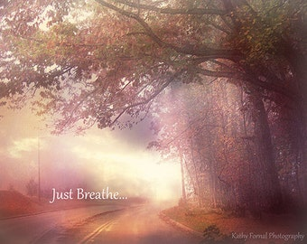 """Inspirational Nature Print, Just Breathe Nature Photography, Dreamy Pink Nature Trees Landscape, """"Just Breathe"""" Ethereal Nature Photograph,"""