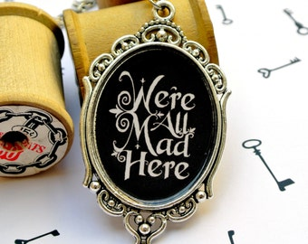 Were All Mad Here | Pendant Necklace