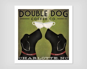 FREE PROOF Custom Personalized Double Dog Coffee or Tea Company Graphic Art Print Signed