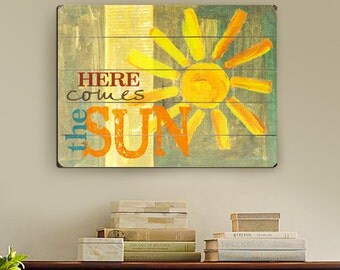 Here Comes The Sun - Slatted Wood Art Sign Painted Sun Home Wall Decor