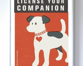 License Your Companion - Pet Care PSA Art Print - Typography Poster