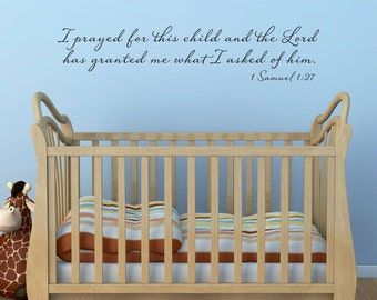 Bible Verse Wall Decal - 1 Samuel 1:27 - I prayed for this child phrase decal