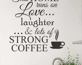 Home Runs on Strong Coffee Quote, Vinyl Wall Lettering, Vinyl Decals, Wall Quotes, Vinyl Letters, Wall Words, Kitchen Quote, Coffee Decal