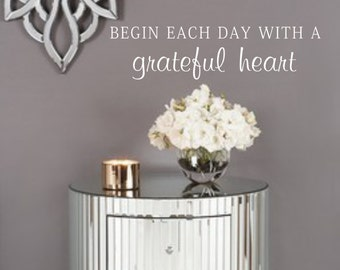 Family Vinyl Wall Decal -Begin Each Day With A Grateful Heart  - Vinyl Lettering for the home