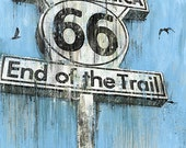 """Route 66 """"End of the Trail"""" Sign - 12x18 High Quality Art Print"""