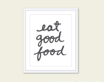 Eat Good Food Kitchen Art Print - Typography Kitchen Wall Art - Charcoal Grey Orange and White - Modern Decor