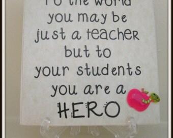 Teacher Quote Tile  Teachers Gift  Teacher Appreciation Teachers Hero