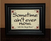 "All the King's Men Quote "" Sometime ain't ever now "" motivational sign framed embroidery 5x7"" Literature Book lover gift Robert Penn Warren"