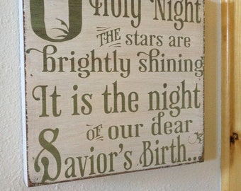 Oh Holy Night, the stars are brightly shining, it is the night of our dear Saviour's birth - hand painted wood sign
