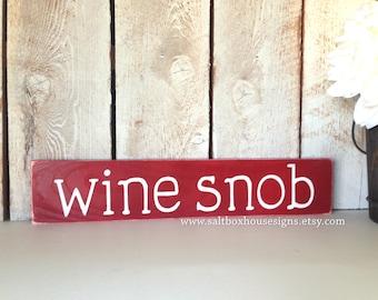 Wine Snob Sign