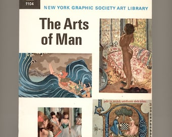 The Arts of Man by Eric Newton Published by the New York Graphic Society Trade Paperback with Color Illustrations Vintage Book