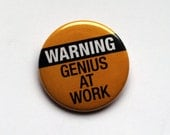 Warning Genius At Work or Coffee | Magnet, Keychain or Pinback Button