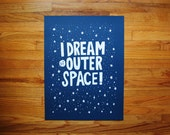 I Dream of Outer Space: Part Deux (2nd edition screen print)