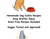Homemade Dog Cookie Recipes - Includes Kong Stuffer Ideas, Grain Free and Icing Recipes - Digital version