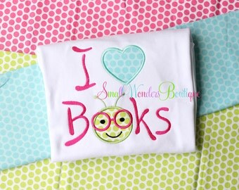 Back To School Embroidered Shirt - I Love Books Shirt - Back To School - School Shirts - I Heart Books - Kindergarten - PreK -Book Worm