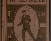 """Antique 1907 """"From Office Boy to Reporter"""" book by Howard Garis"""