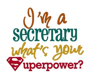 I'm a Secretary whats your Superpower. INSTANT DOWNLOAD. Machine Embroidery Design Digitized File 4x4 5x7 6x10