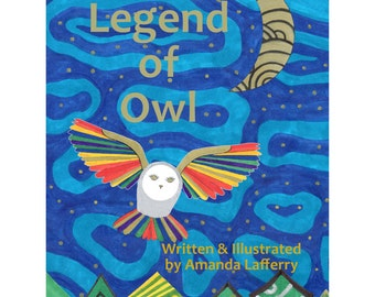 """Picture Book - The Legend of Owl - A new fable by Amanda """"the Doodler"""" Lafferry"""