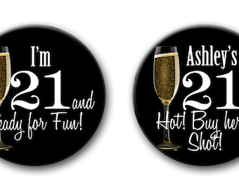 Custom 21st Birthday Party Favor 2.25 inch Pinback Buttons Pins Badges.
