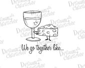We Go Together Like Wine and Cheese Digital Stamp Art/ KopyKake Image- DS40-WGT4