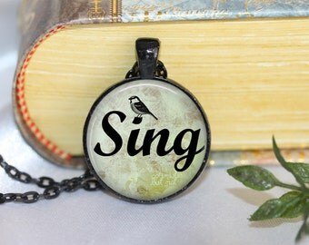 Sing Bird Necklace Inspirational Quote Pendant Necklace or Keyring Inspirational Jewelry Inspirational Pendant Inspirational Necklace