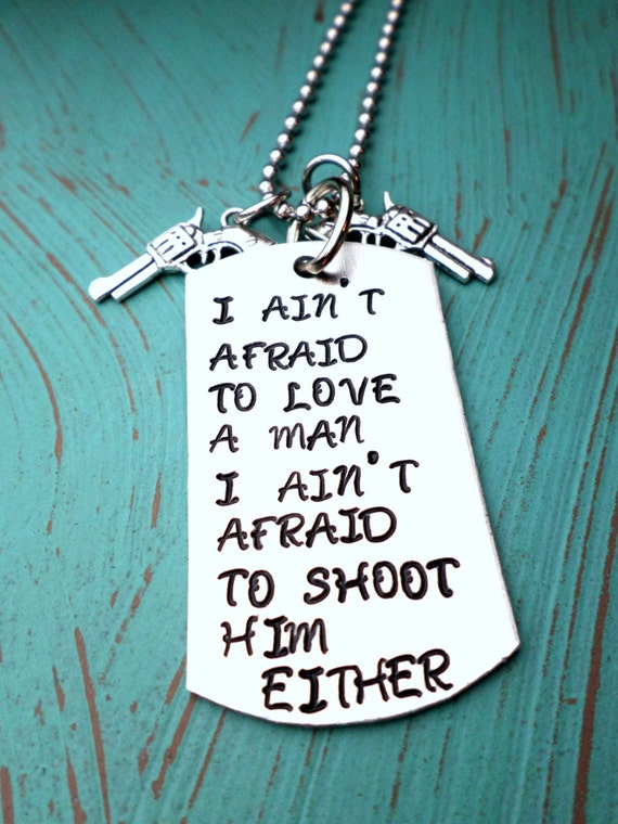 Annie Oakley Quote Necklace, I Aint Afraid To Love A Man, I Aint Afraid To Shoot Him Either, Gun Necklace, Brushed Aluminum Dog Tag