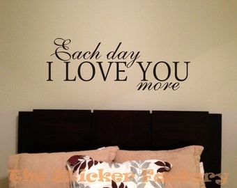 Each Day I Love You More vinyl wall decal quote