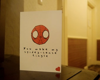 You make my spidey-sense tingle card to send to a loved one on any occasion.