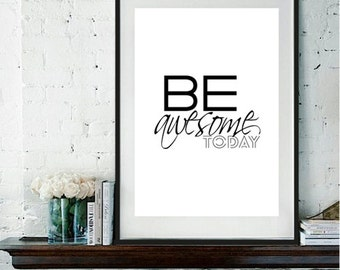 "Coworker gift- Motivational Typography ""Be Awesome Today"". Black & White Prints, Be awesome typography, gift for coworker, office art decor"